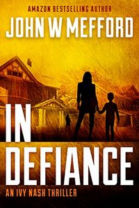 IN Defiance by John W. Mefford