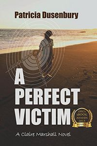 A Perfect Victim by Patricia Dunsenbury