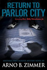 Return to Parlor City by Arno B. Zimmer