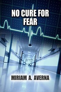 No Cure for Fear by Miriam A. Averna