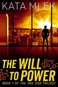 The Will To Power by Kata Mlek