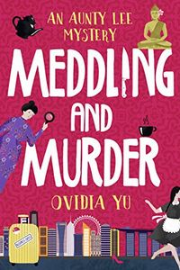 Meddling and Murder by Ovidia Yu