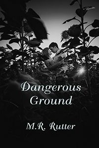 Dangerous Ground by M. R. Rutter