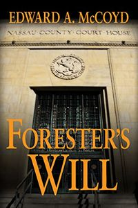 Forester's Will by Edward A. McCoyd