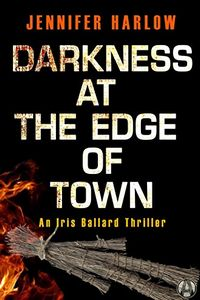 Darkness at the Edge of Town by Jennifer Harlow