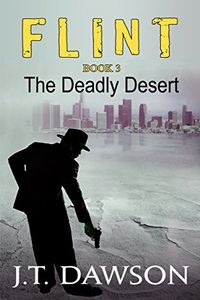 The Deadly Desert by J. T. Dawson