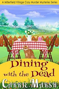 Dining with the Dead by Carrie Marsh