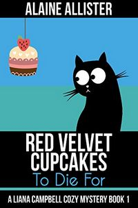 Red Velvet Cupcakes To Die For by Alaine Allister