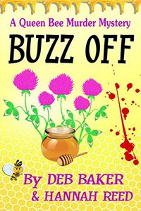 Buzz Off by Deb Baker and Hannah Reed