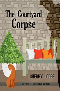 The Courtyard Corpse by Sherry Lodge