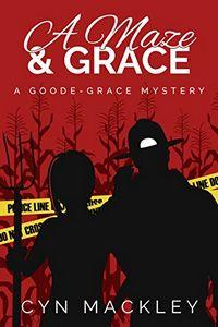 A Maze & Grace by Cyn Mackley