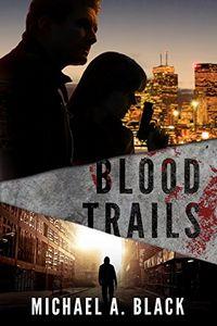 Blood Trails by Michael A. Black