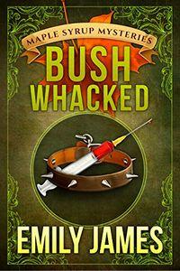 Bushwhacked by Emily James