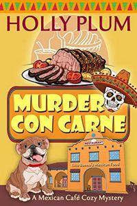 Murder Con Carne by Holly Plum