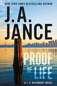Proof of Life by J. A. Jance