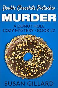 Double Chocolate Pistachio Murder by Susan Gillard