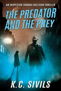 The Predator and the Prey by K. C. Sivils