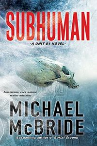 Subhuman by Michael McBride
