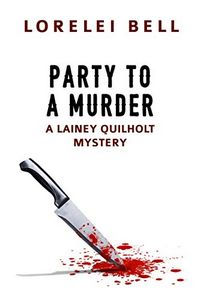 Party to a Murder by Lorelei Bell
