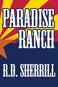 Paradise Ranch by R. D. Sherrill