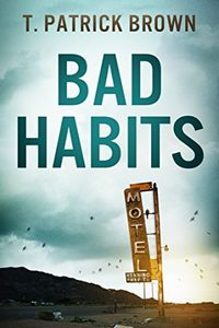 Bad Habits by T. Patrick Brown