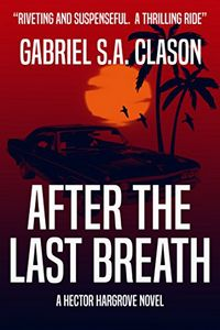 After the Last Breath by Gabriel S. A. Clason