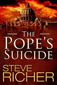 The Pope's Suicide by Steve Richer
