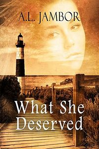 What She Deserved by A. L. Jambor
