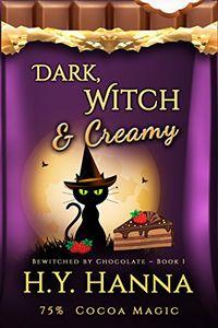 Dark, Witch & Creamy by H. Y. Hanna