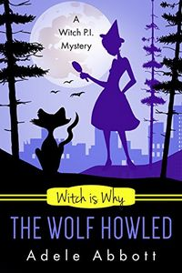 Witch Is Why the Wolf Howled by Adele Abbott