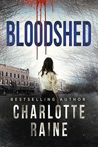 Bloodshed by Charlotte Raine