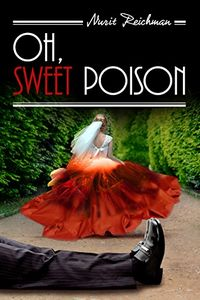 Oh, Sweet Poison by Nurit Reichman