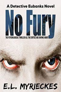 No Fury by E. L. Myrieckes