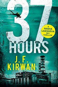 37 Hours by J. F. Kirwan