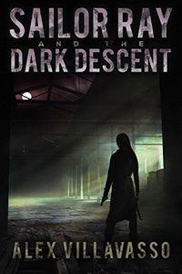 Sailor Ray and the Dark Descent by Alex Villavasso