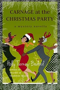 Carnage at the Christmas Party by Holly Tierney-Bedord