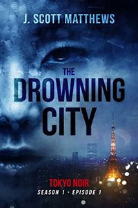 The Drowning City by J. Scott Matthews