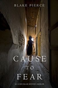 Cause to Fear by Blake Pierce