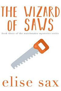 The Wizard of Saws by Elise Sax