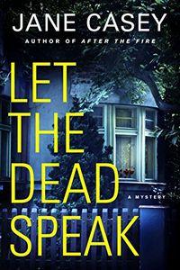 Let the Dead Speak by Jane Casey