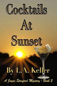Cocktails at Sunset by L. A. Keller