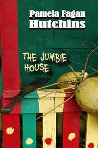The Jumbie House by Pamela Fagan Hutchins