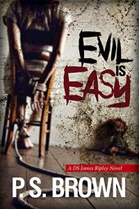 Evil is Easy by P. S. Brown