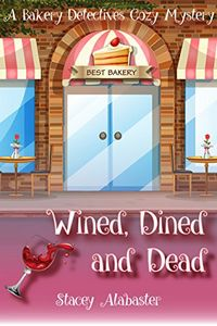Wined, Dined and Dead by Stacey Alabaster