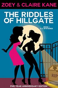 The Riddles of Hillgate by Zoey and Claire Kane