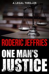 One Man's Justice by Roderic Jeffries