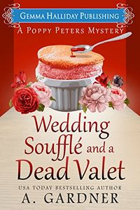 Wedding Soufflé and a Dead Valet by A. Gardner
