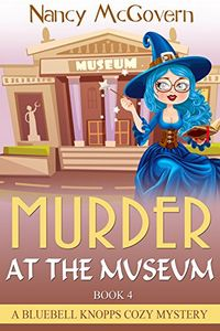 Murder at the Museum by Nancy McGovern