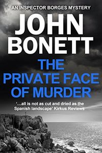 The Private Face of Murder by John Bonett