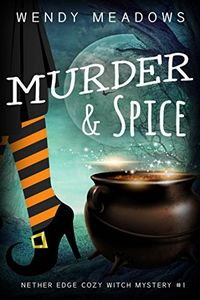 Murder & Spice by Wendy Meadows